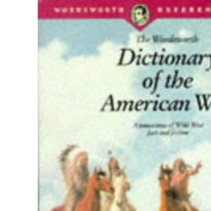 The Wordsworth Dictionary of the American West