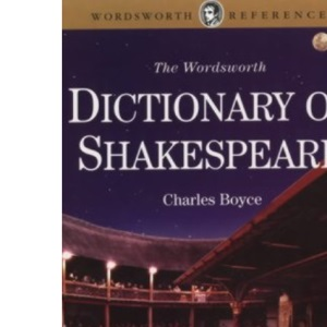 Dictionary of Shakespeare (Wordsworth Reference)