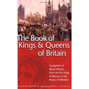 The Book of the Kings and Queens of Britain (Wordsworth Reference)