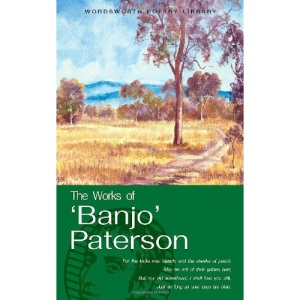 The Works of 'Banjo' Paterson (Wordsworth Poetry Library)
