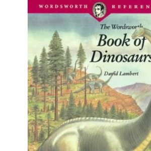 Wordsworth Book of Dinosaurs (Wordsworth Reference)