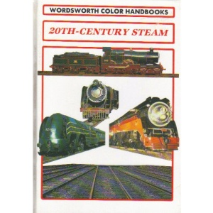 20th Century Steam (Wordsworth Colour Handbooks)