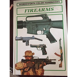 Firearms (Wordsworth Colour Handbooks)