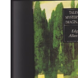 Tales of Mystery and Imagination (Wordsworth Hardback Library)