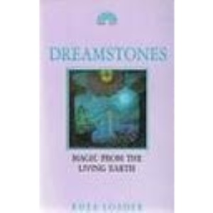 Dreamstones: Magic from the Living Earth