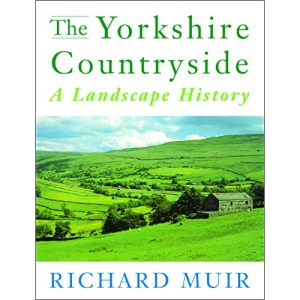 The Yorkshire Countryside: A Landscape History