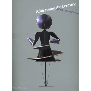 Addressing the Century: 100 Years of Art and Fashion