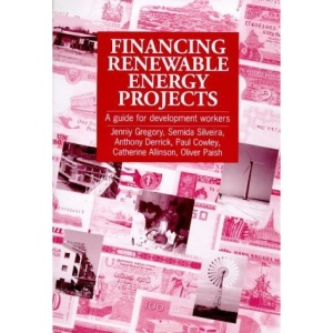 Financing Renewable Energy Projects: A Guide for Development Workers