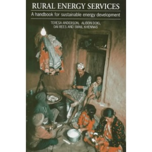 Rural Energy Services: A Handbook for Sustainable Energy Development