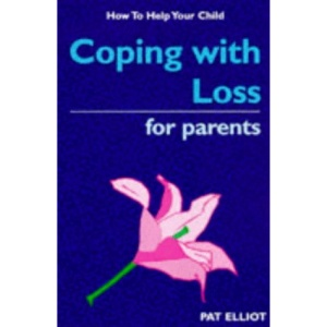 Coping with Loss for Parents (How to Help Your Child)