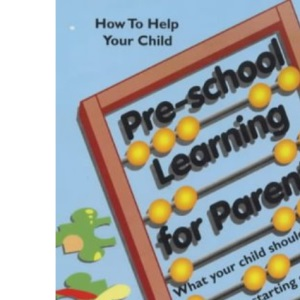 Pre-school Learning for Parents: What Your Child Should Know Before Starting School (How to Help Your Child)