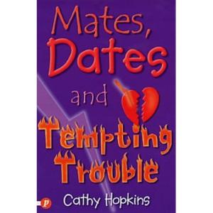 Mates, Dates and Tempting Trouble (Mates, Dates) (Mates, Dates)
