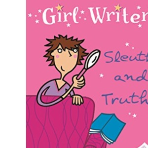 Sleuths and Truths (Girl Writer)