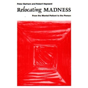 Relocating Madness: From the Mental Patient to the Person