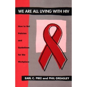 We are All Living with HIV: How to Set Policies and Guidelines for the Workplace