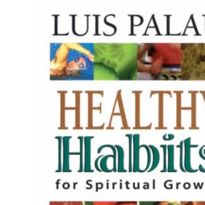 Healthy Habits for Spiritual Growth