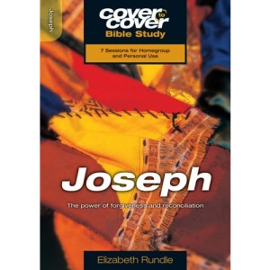 Joseph: The Power of Forgiveness and Reconciliation (Cover to Cover Bible Study)
