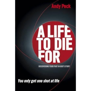 A Life to Die for: Discovering Your Part in God's Story