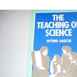 The Teaching of Science (Studies in Primary Education)
