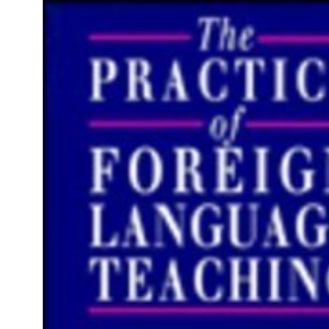 The Practice of Foreign Language Teaching