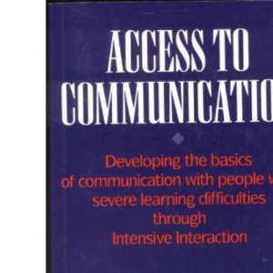 Access to Communication: Developing the Basics of Communication with People with Severe Learning Difficulties Through Intensive Interaction