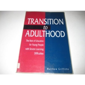 Transition to Adulthood: Role of Education for Young People with Severe Learning Difficulties