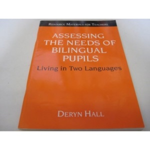 Assessing the Needs of Bilingual Pupils: Living in Two Languages (Resource Materials for Teachers)