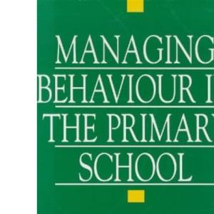 Managing Behaviour in the Primary School
