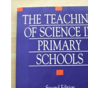 The Teaching of Science in Primary Schools (Studies in Primary Education)