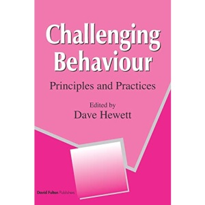 Challenging Behaviour: Principles and Practices