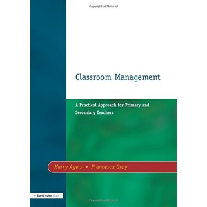 Classroom Management: A Practical Approach for Primary and Secondary Teachers