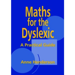 Maths for the Dyslexic: A Practical Guide