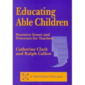 Educating Able Children: Resource Issues and Processes for Teachers (A NACE/Fulton publication)