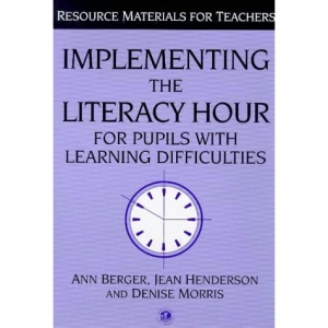 Implementing the Literacy Hour for Pupils with Learning Difficulties (Resource materials for teachers)