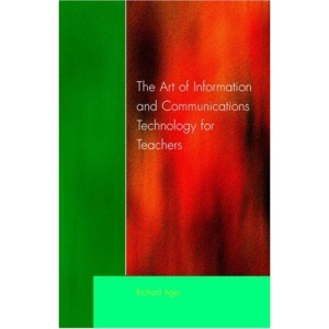The Art of Information and Communications Technology for Teachers