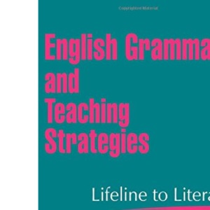 English Grammar and Teaching Strategies: A Lifeline to Literacy