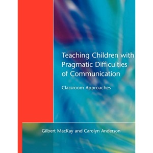 Teaching Children with Pragmatic Difficulties of Communication: Classroom Approaches