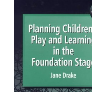 Planning Children's Play and Learning in the Foundation Stage (Early Years S)