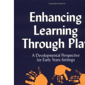 Enhancing Learning Through Play: A Development Perspective for Early Years Settings
