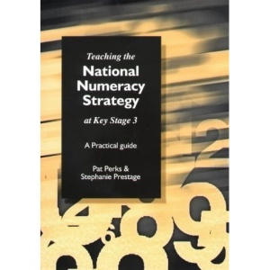 Teaching the National Numeracy Strategy at Key Stage 3: A Practical Guide