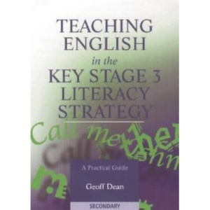 Teaching English in the Key Stage 3 Literacy Strategy: A Practical Guide