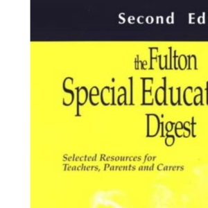 The Fulton Special Education Digest: Selected Resources for Teachers, Parents and Carers