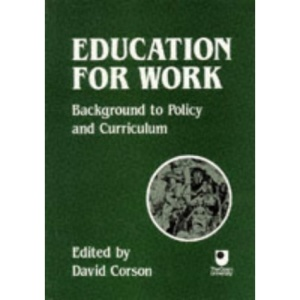 Education for Work: Background to Policy and Curriculum