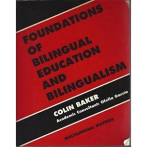 Foundations of Bilingual Education and Bilingualism (Multilingual Matters)