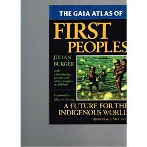 The Gaia Atlas of First Peoples: A Future for the Indigenous World (Gaia Future)