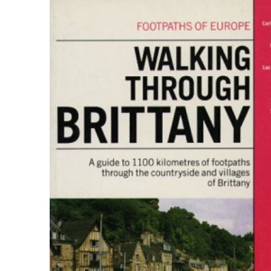 Walking Through Brittany (Footpaths of Europe)