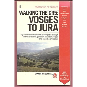 Walking the G.R.5: Vosges to Jura (Footpaths of Europe)
