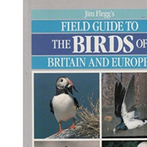 Field Guide to the Birds of Britain and Europe (Field guides)