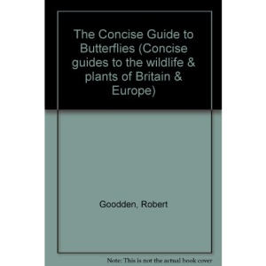 The Concise Guide to Butterflies (Concise guides to the wildlife & plants of Britain & Europe)