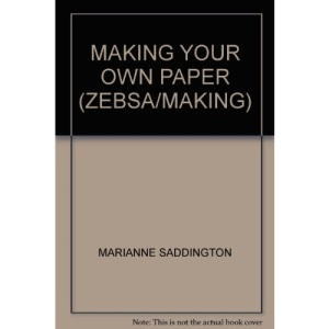 Making Your Own Paper (ZEBSA/MAKING)